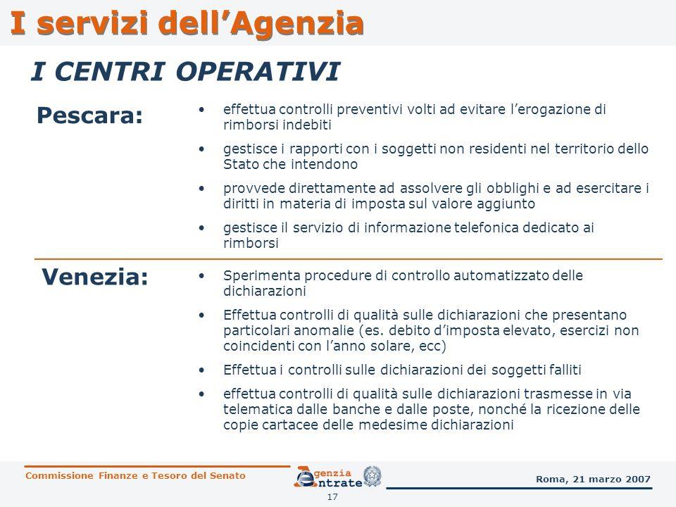 18 I servizi dellAgenzia Il sito web www.agenziaentrate.gov.it per tutti i contribuentiwww.agenziaentrate.gov.it Commissione Finanze e Tesoro del Senato Roma, 21 marzo 2007