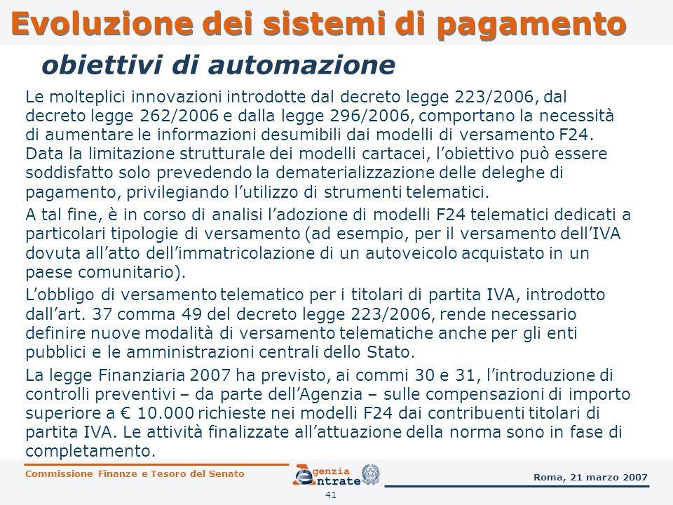 42 fasi del processo Agenti Riscossione AGENZIA Uffici Locali Verifica dei rimborsi da disporre contribuenti Dettaglio rimborsi Richieste di rimborso BANCA DITALIA Mandati di accredito AGENZIA Struttura di Gestione determina il fabbisogno finanziario in funzione delle scadenze IVA ed Imposte Dirette Rimborsi in conto fiscale Evoluzione dei sistemi di pagamento Commissione Finanze e Tesoro del Senato Roma, 21 marzo 2007