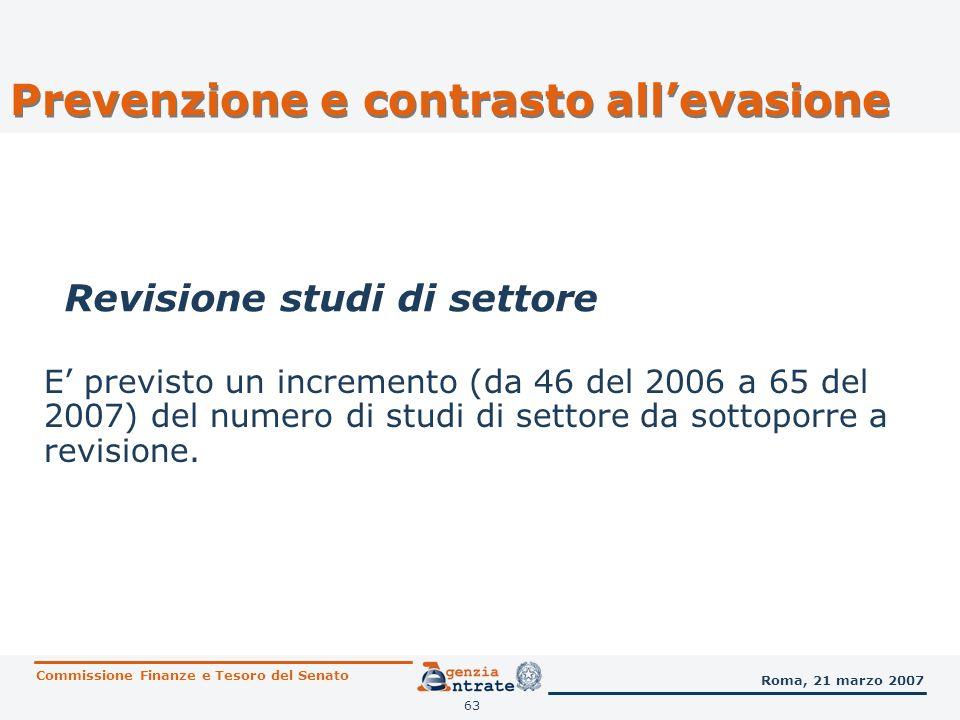 64 Nel 2007 sarà incremento il numero dei controlli nei confronti dei soggetti con volume daffari e/o compensi superiori a 25.822.845 di euro e saranno maggiormente diversificate le modalità di intervento (verifiche, controlli mirati e controlli sul consolidato).
