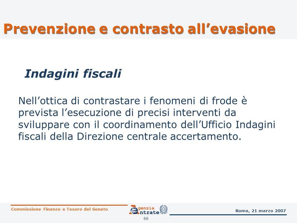 67 Saranno svolti interventi finalizzati allindividuazione di fenomeni di illegalità fiscale dissimulati nellambito dei rapporti commerciali con la Repubblica di San Marino o attraverso casi di estero vestizione.