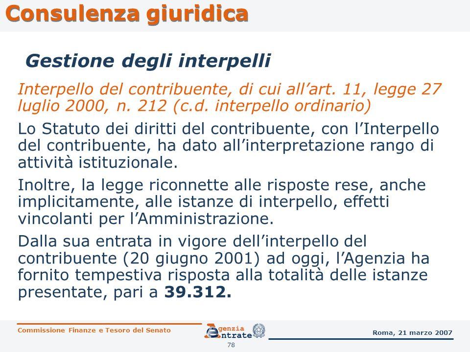 79 Consulenza giuridica Commissione Finanze e Tesoro del Senato Roma, 21 marzo 2007 Interpello del contribuente, di cui allart.