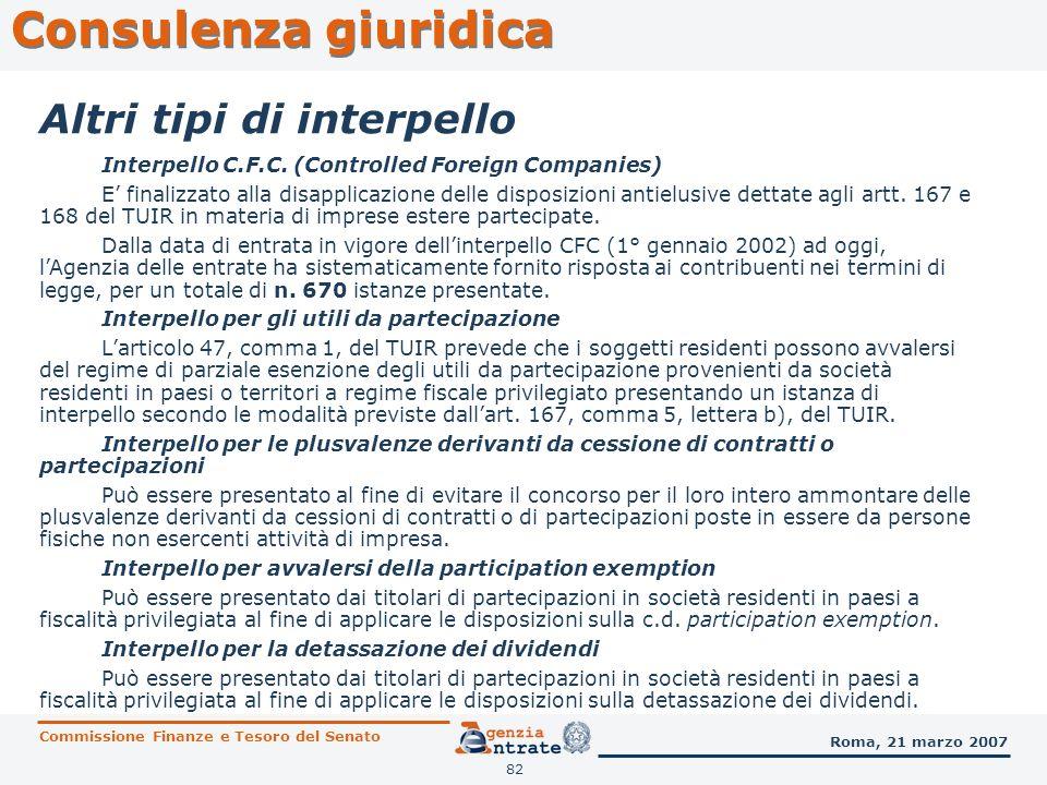 83 Consulenza giuridica Commissione Finanze e Tesoro del Senato Roma, 21 marzo 2007 Altri tipi di interpello Interpello antielusivo di cui allart.