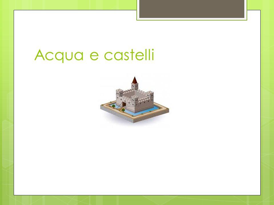 Acqua e castelli, sentirsi sicuri
