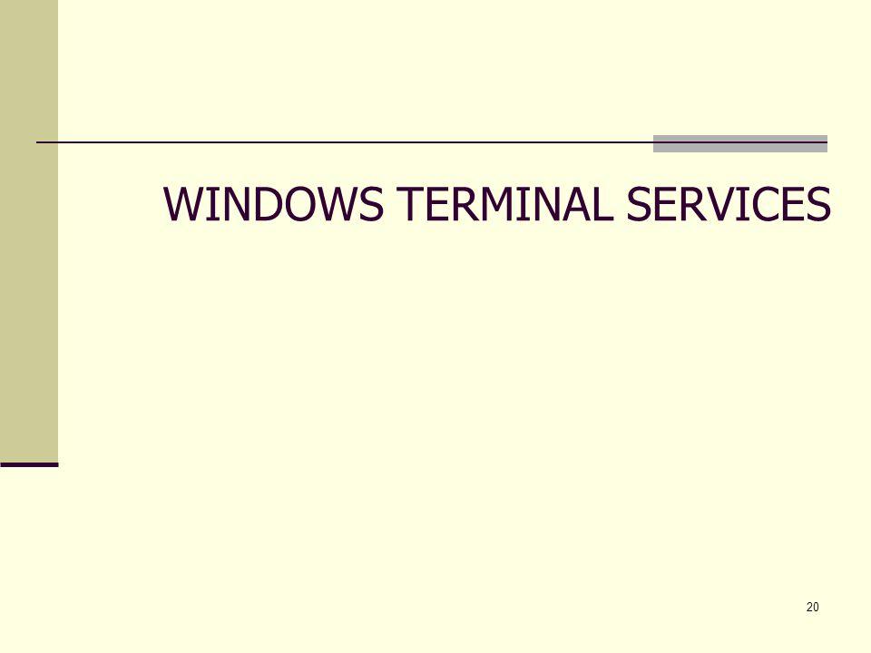 21 WINDOWS TERMINAL SERVICES - DEFINIZIONI DEFINIZIONE DEL SERVIZIO Windows Terminal Services è un servizio che permette da un client di rete lapertura di una sessione windows interattiva su un server.