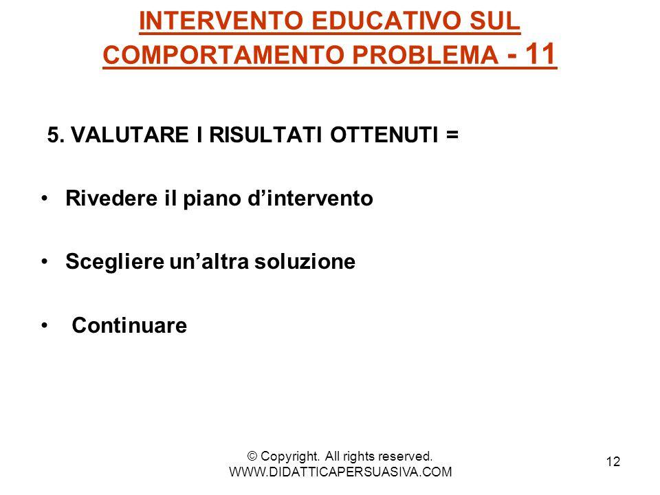 13 INTERVENTO EDUCATIVO SUL COMPORTAMENTO PROBLEMA - 12 valutazione finale HA FUNZIONATO .