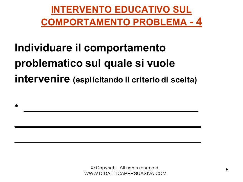 6 INTERVENTO EDUCATIVO SUL COMPORTAMENTO PROBLEMA - 5 per definire con precisione un problema CHE COSA.