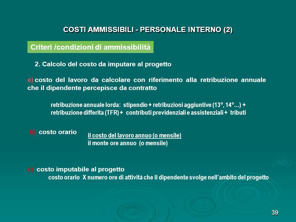 40 COSTI AMMISSIBILI - PERSONALE INTERNO (2) Criteri /condizioni di ammissibilità 3.