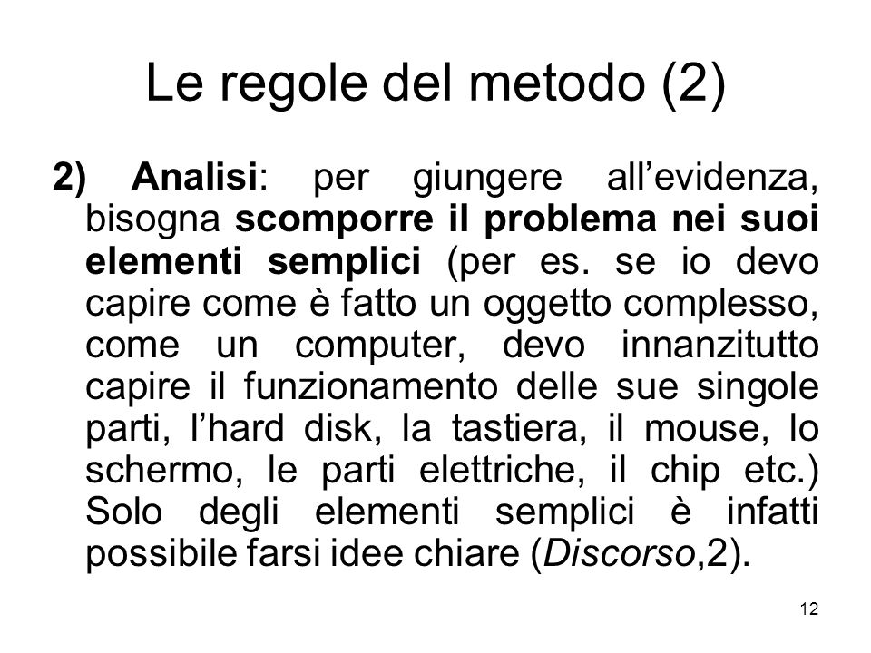 Le regole del metodo (3) 3) LA SINTESI.
