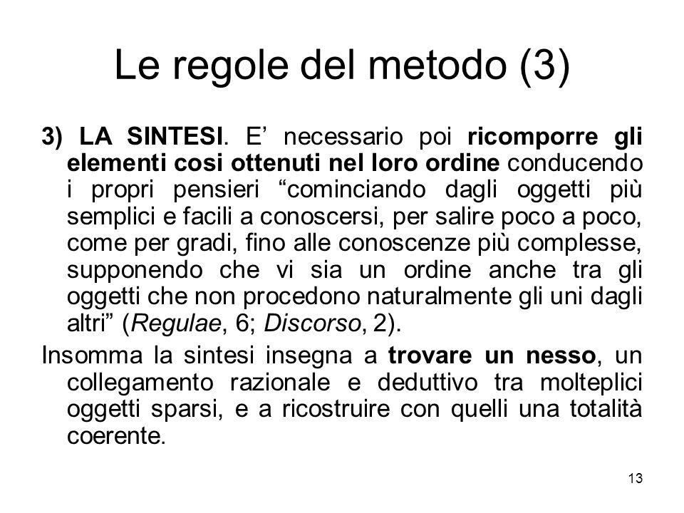 Le regole del metodo (4) 4) Lenumerazione.