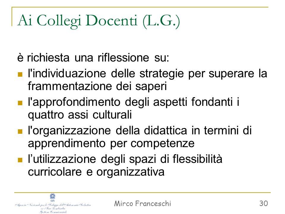 Mirco Franceschi 31 Orientamento e recupero (L.G.) Centralità del giovane che apprende.