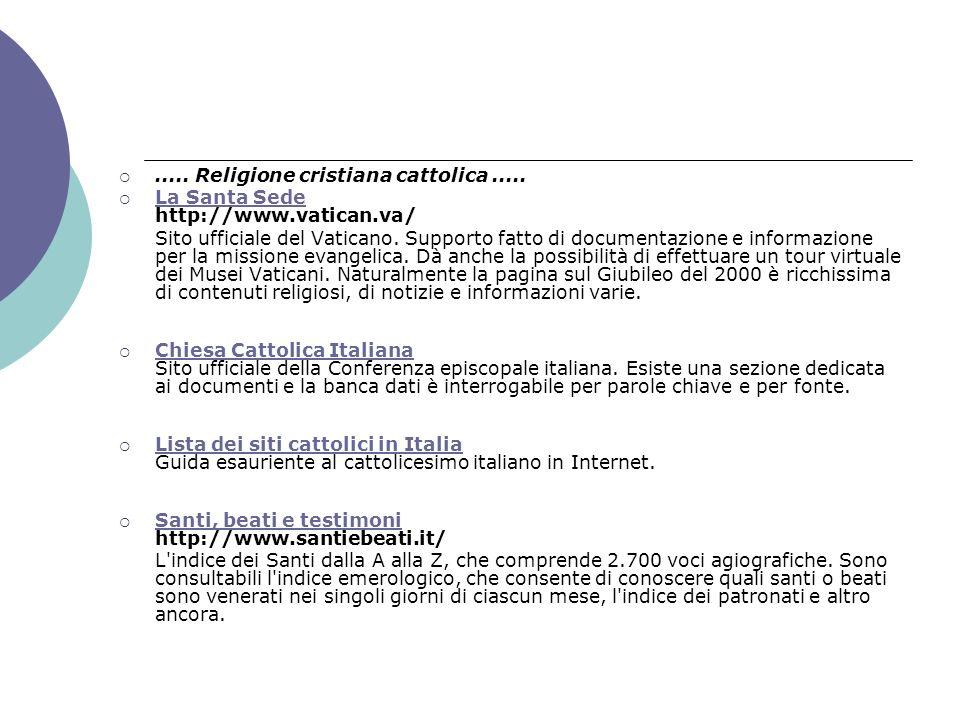Religioni Segnaweb Ricerche approfondite Azione Cattolica Italiana http://www.azionecattolica.it Sito della più antica associazione laicale italiana, fondata nel 1867.