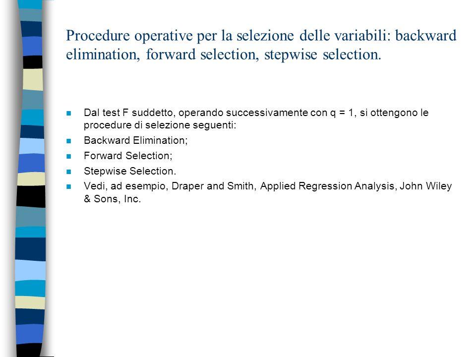 Un criterio per leliminazione delle variabili esplicative ridondanti basato sui rapporti di determinazione tra variabili esplicative.