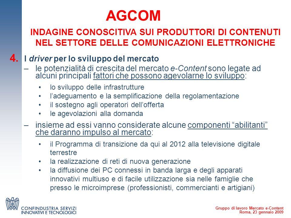 Gruppo di lavoro Mercato e-Content Roma, 23 gennaio 2009 AGCOM 5.