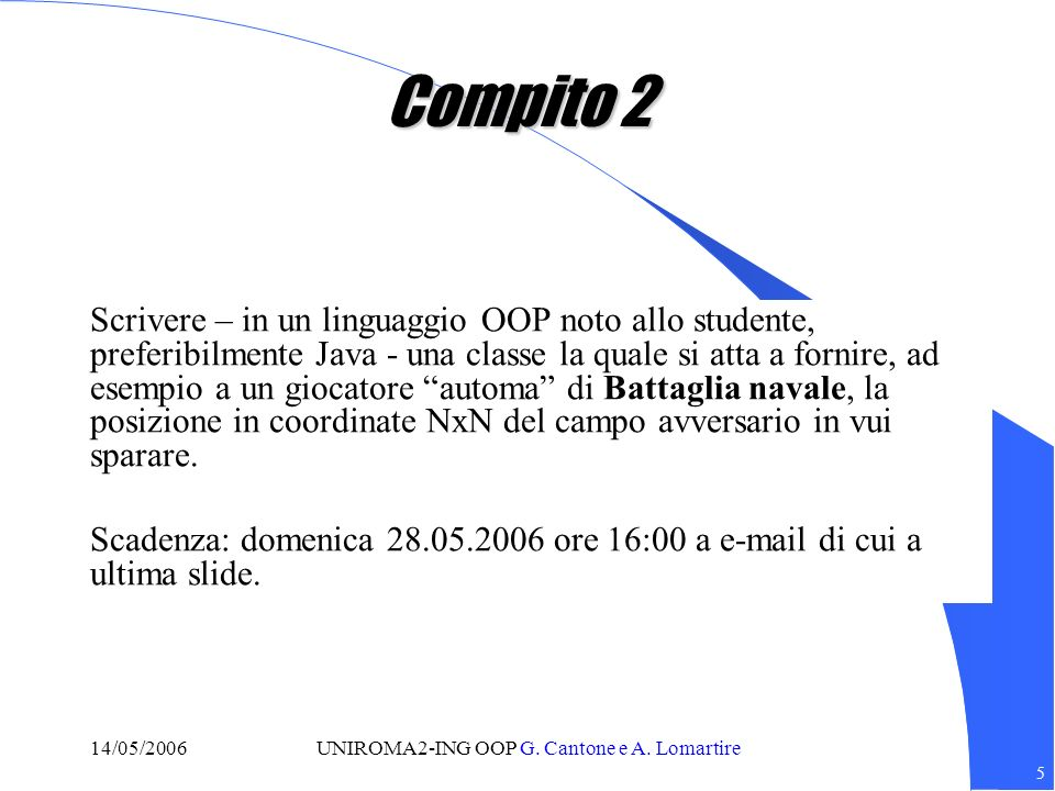 6 14/05/2006UNIROMA2-ING OOP G.Cantone e A.