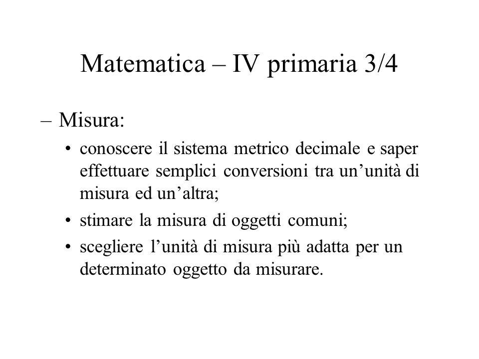 Matematica – IV primaria 4/4 –Introduzione al pensiero razionale: comprendere alcuni termini del linguaggio specifico della matematica; utilizzare in modo corretto i termini matematici; classificare figure; risolvere un problema, identificando i dati ed il percorso di soluzione.
