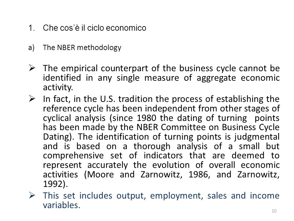 1.Che cosè il ciclo economico a)The NBER methodology It should be stressed that in the NBER approach, which is still utilized in the U.S.