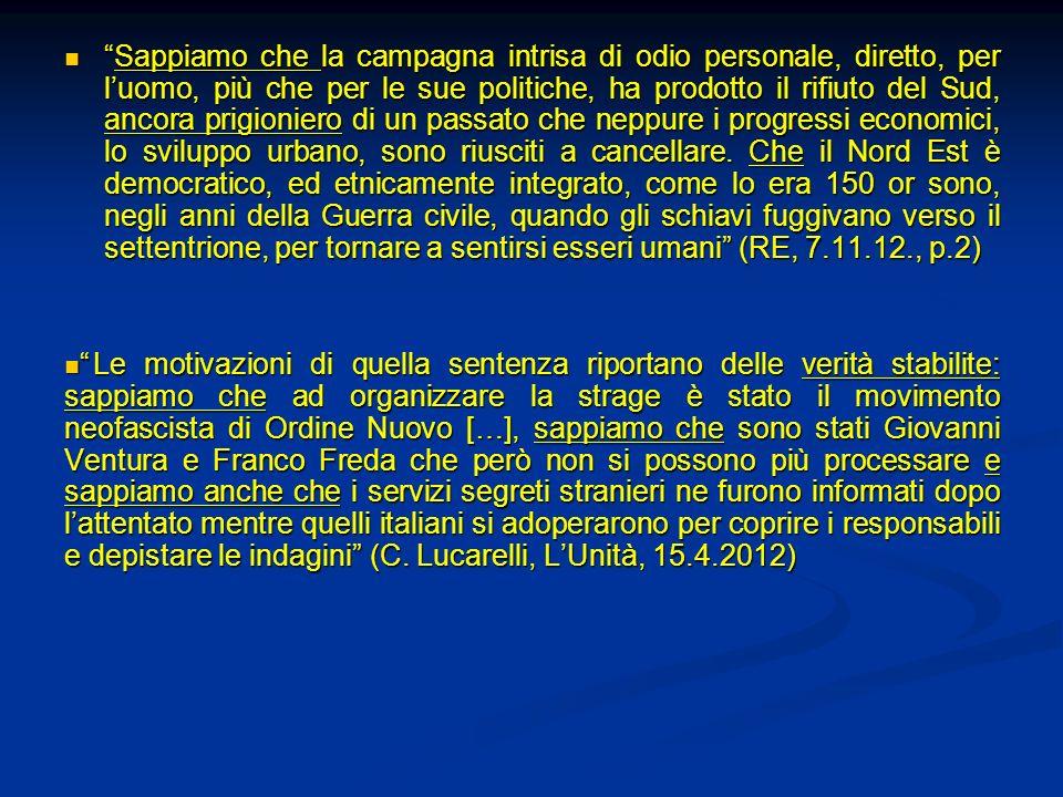 Sapere (Berlusconi) Sappiamo che i vecchi bolscevichi non ci apprezzeranno mai Sappiamo che i vecchi bolscevichi non ci apprezzeranno mai Sapere (Rutelli) Sappiamo che sono cose che si dicono in campagna elettorale / sappiamo che la concertazione non è tabù Campagna elettorale 2001
