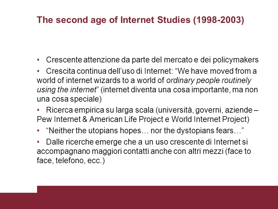 Verso la terza età degli internet studies Le prime due età degli internet studies sono state semplici.