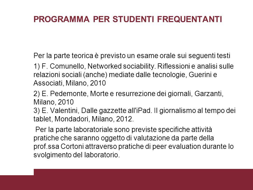 PROGRAMMA PER STUDENTI NON FREQUENTANTI 1) F.Comunello, Networked sociability.