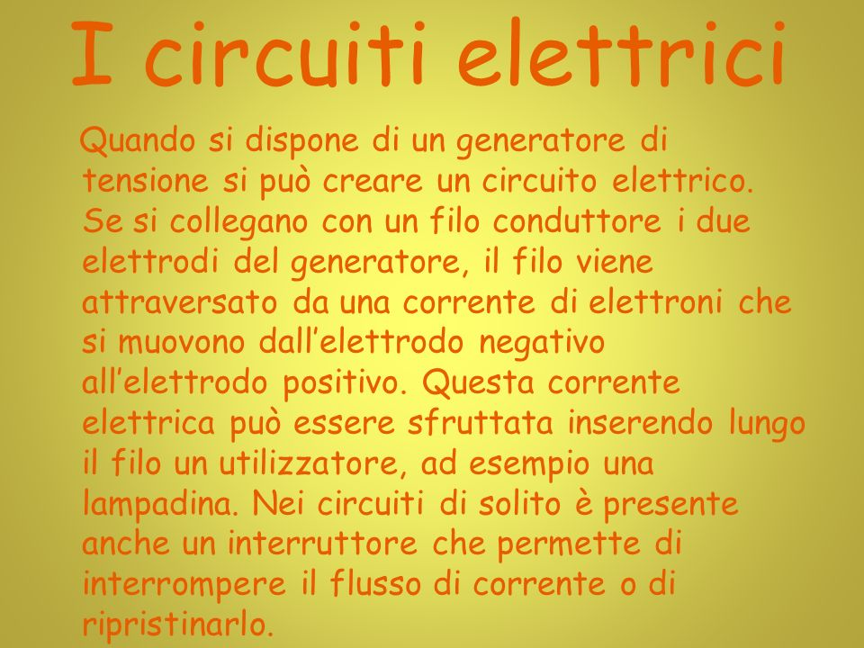 La Resistenza Ogni conduttore al passaggio della corrente elettrica oppone una certa resistenza.