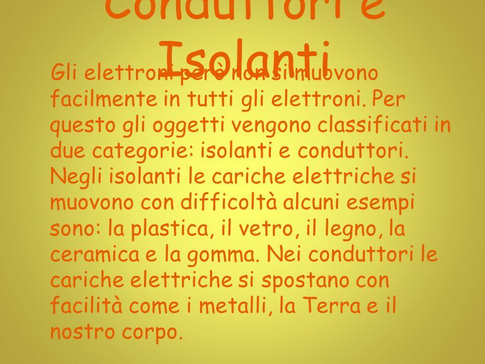 La corrente La corrente elettrica si ha quando un conduttore è percorso da un flusso di elettroni.