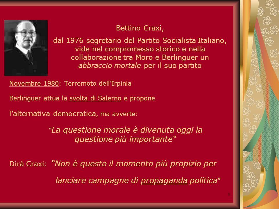 7 Maggio 1983, intervista a Panorama Berlinguer : La cosa che mi preoccupa in Craxi è che certe volte mi sembra che pensi soltanto al potere per il potere.