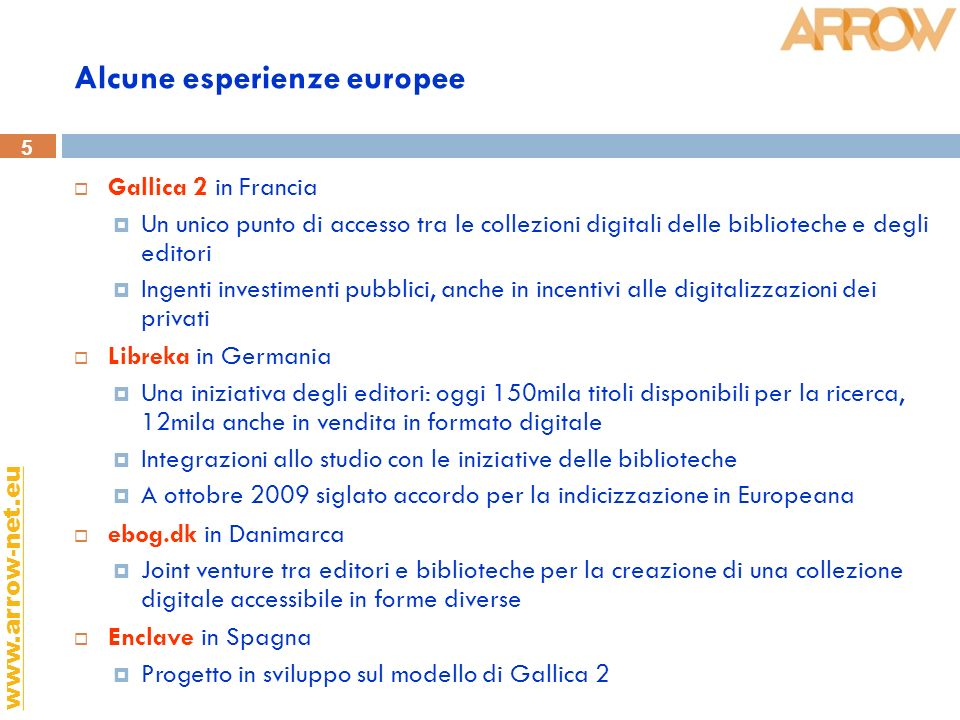 6 www.arrow-net.eu E in Italia.