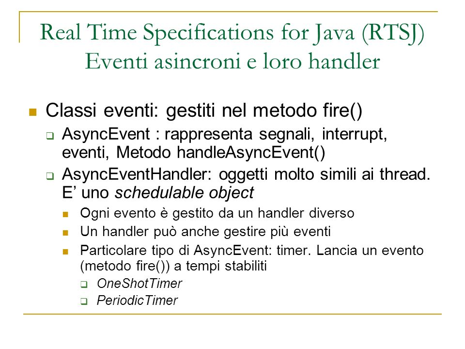 Real Time Specifications for Java (RTSJ) Eventi asincroni e loro handler