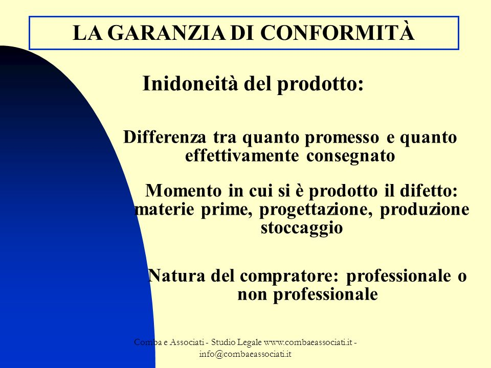 Comba e Associati - Studio Legale www.combaeassociati.it - info@combaeassociati.it DURATA DELLA GARANZIA DI CONFORMITÀ Un anno o due anni.