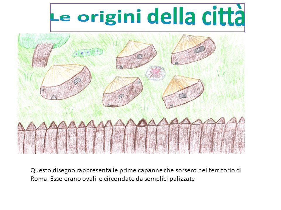 Questo disegno rappresenta le prime capanne che sorsero nel territorio di Roma.