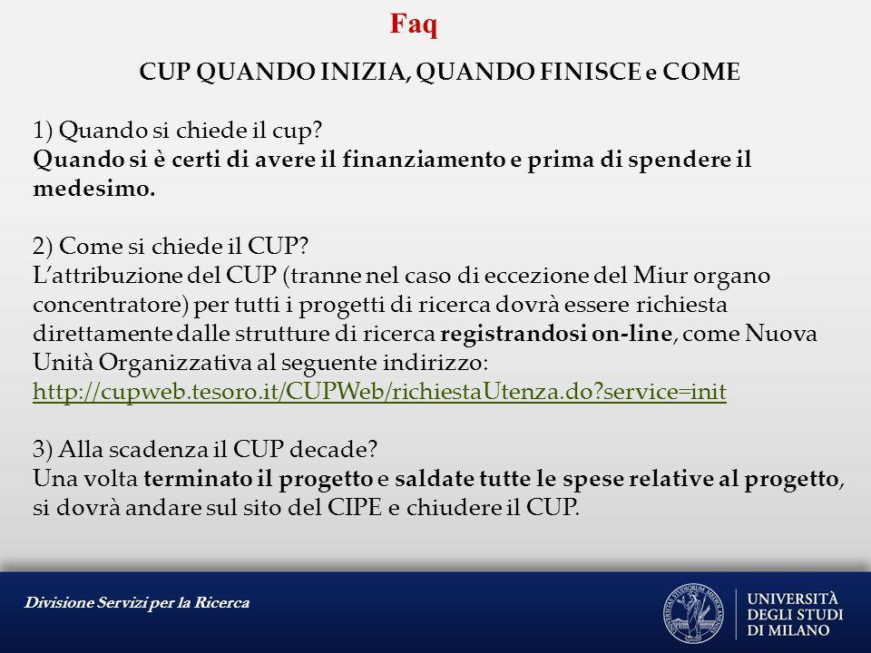 Divisione Servizi per la Ricerca Faq CUP – QUALI FONDI CUPPARE 1) Al momento che fondi occorre cuppare.