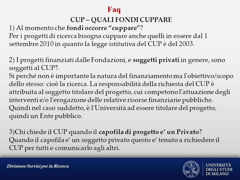 Divisione Servizi per la Ricerca Faq CUP – QUALI FONDI CUPPARE 4) Per i progetti di ricerca commissionati da Enti Pubblici.