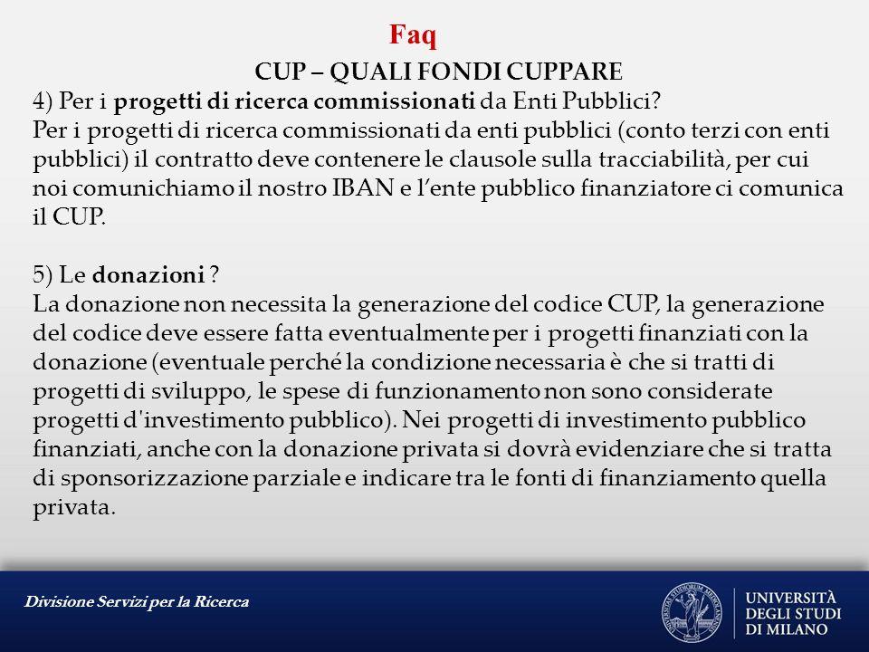 Divisione Servizi per la Ricerca Faq CUP – QUALI FONDI CUPPARE 6) Il Miur organo concentratore, cosa è.