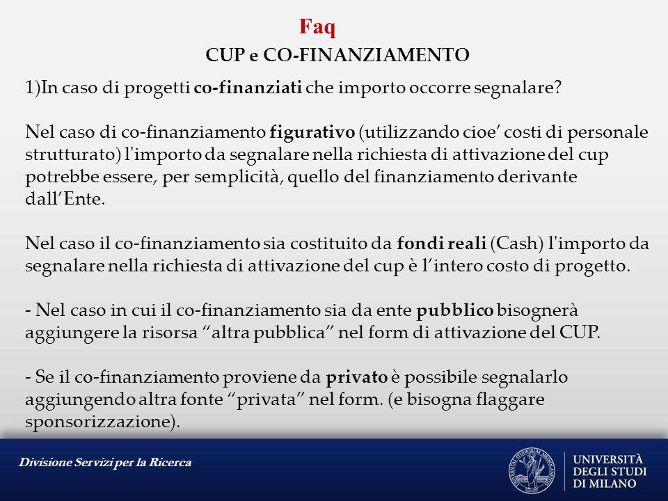 Divisione Servizi per la Ricerca Faq CUP CAPOFILA e PARTNER 1)Nel caso di un progetto di ricerca il CUP va richiesto solo quando siamo capofila.