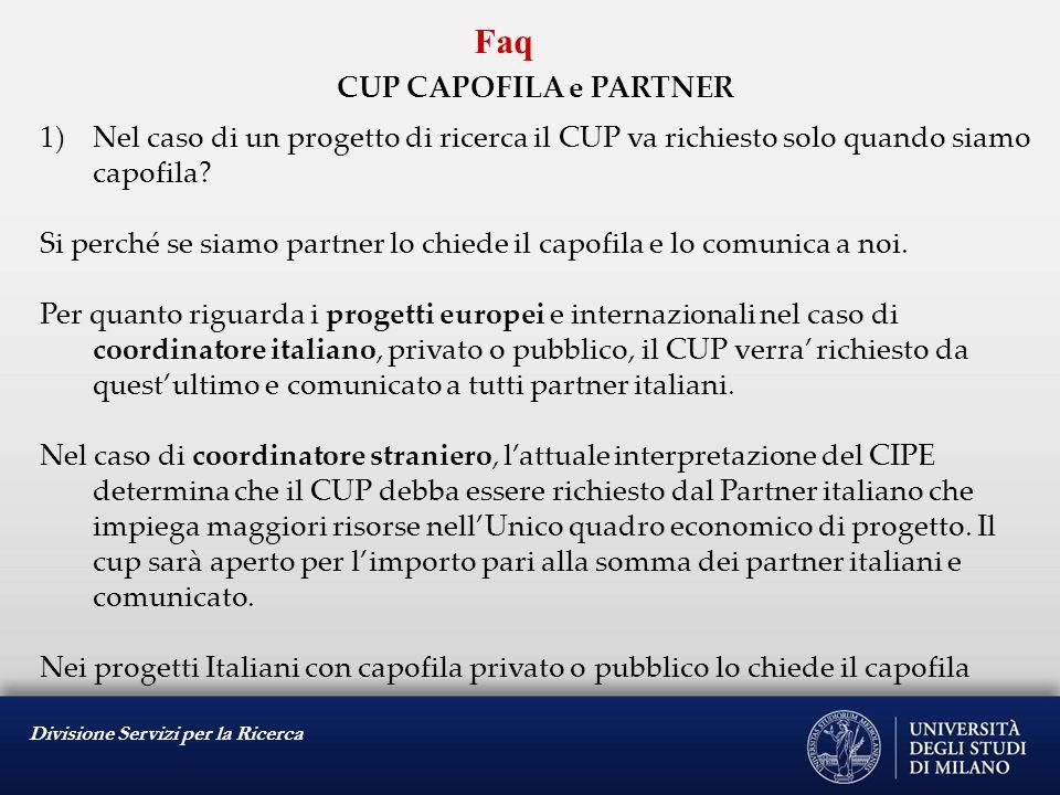 Divisione Servizi per la Ricerca Faq CUP CAPOFILA e PARTNER Esiste un caso del tutto eccezionale, ovvero quando è presente un soggetto concentratore che adotta la procedura tipo MIUR.
