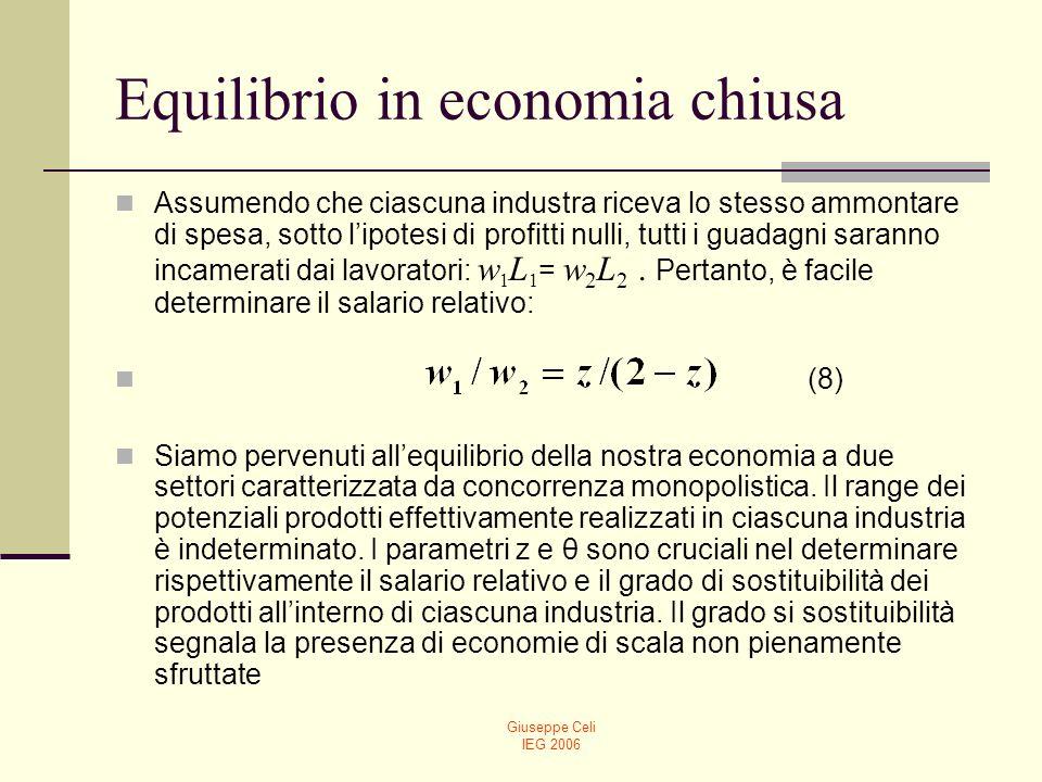 Giuseppe Celi IEG 2006 Proporzione dei fattori e commercio internazionale Paesi con differenti dotazioni fattoriali intratterranno relazioni commerciali di tipo inter-settoriale (Heckscher-Ohlin).