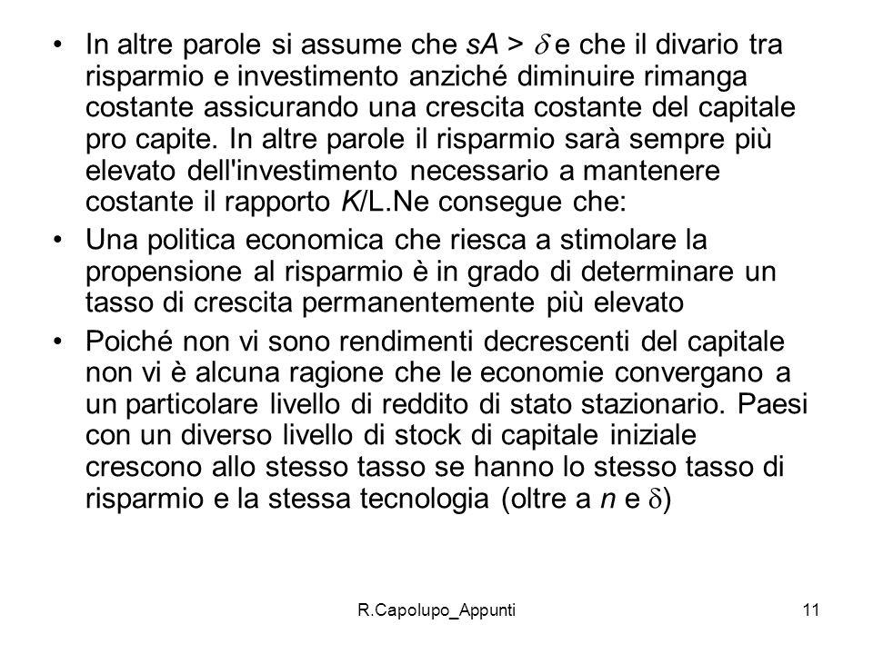 R.Capolupo_Appunti12 Sotto quali condizioni è possibile ritenere che la funzione di produzione assuma la forma AK.