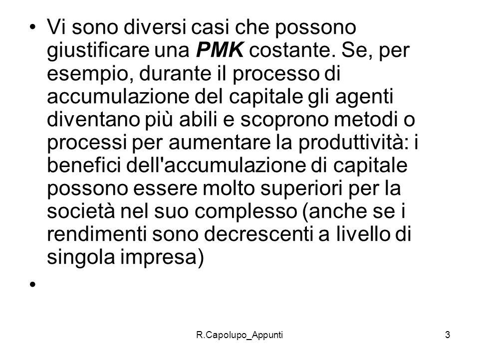 R.Capolupo_Appunti4 Si creano cioè delle esternalità positive che sono assenti nel modello di Solow.