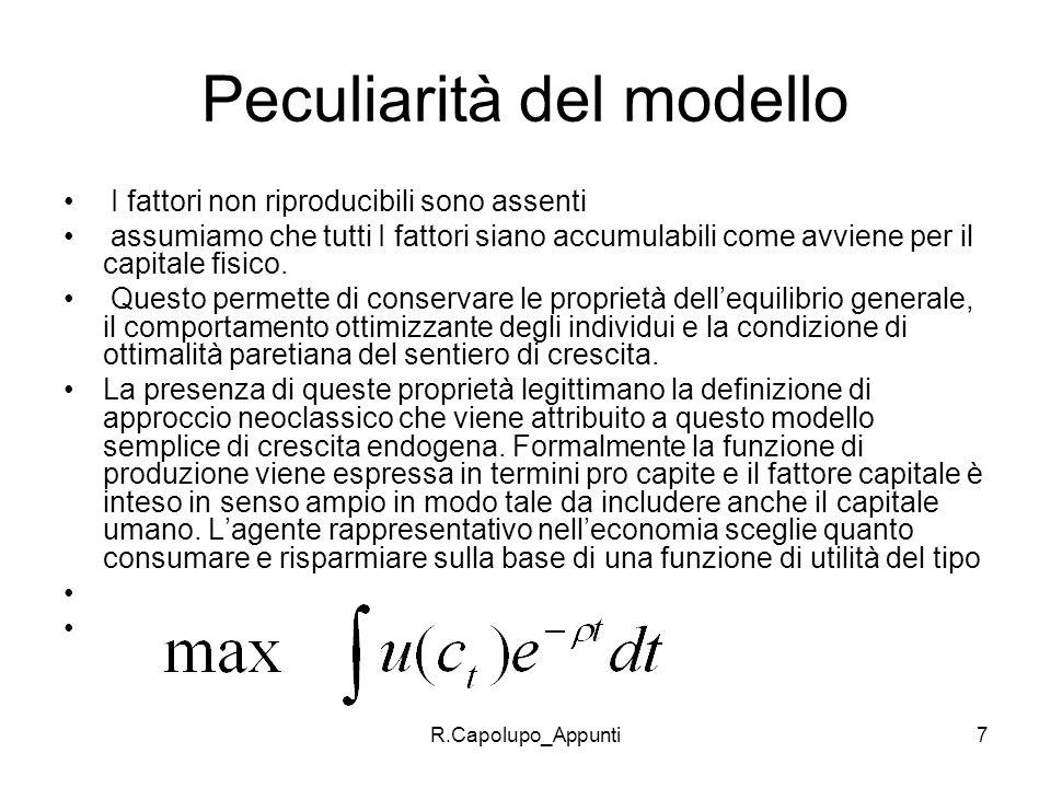 R.Capolupo_Appunti8 Come si è già visto per rendere lanalisi più semplice e catturare le implicazioni fondamentali del modello non si procede alla soluzione dettagliata del modello che prevede la massimizzazione della f.