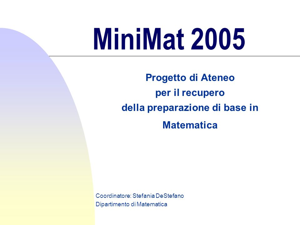 Indice l MiniMat: perché.MiniMat: per chi. MiniMat: con chi.