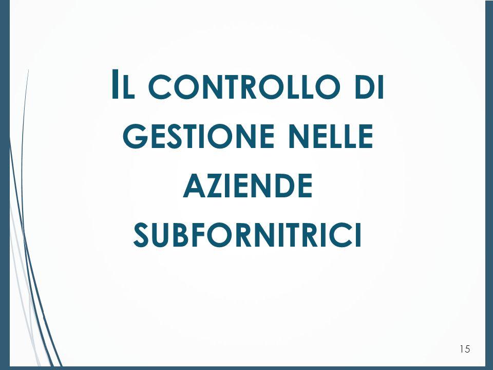 I L CONTROLLO DI GESTIONE NELLE AZIENDE SUBFORNITRICI 16 Le fasi del processo