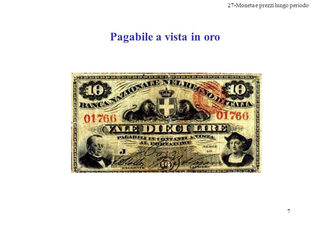 27-Moneta e prezzi lungo periodo 8 (2) Unità di conto Una unità di conto è il metro, il termine di paragone che le persone usano per comunicare i prezzi e registrare i debiti
