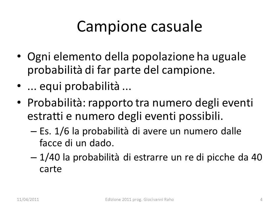Campionamento in Excel Casuale Senza argomento genera un numero casuale tra 0 e 1 Casuale tra Genera un numero casuale tra due numeri da indicare.