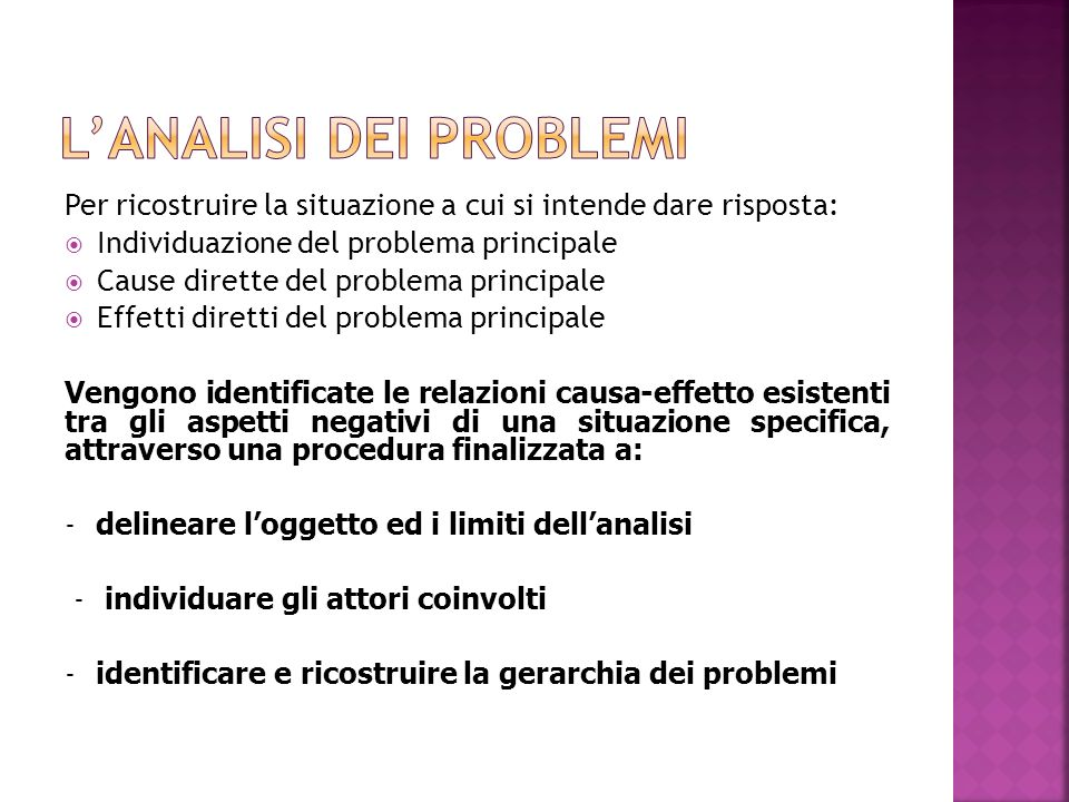 Effetti Cause Problema principale Problema/ Causa 1 Problema /causa 2 Problema/ Effetto 1 Problema /Effetto 2