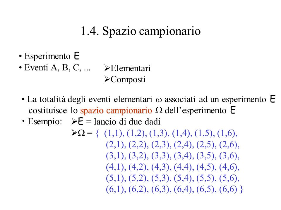 1.4.Spazio campionario Esperimento E Eventi A, B, C,...