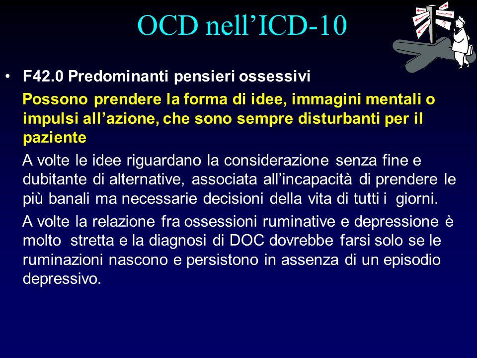 OCD nellICD-10 F42.1 Predominanti azioni compulsive (rituali ossessivi) La maggior parte delle compulsioni riguardano la pulizia (particolarmente il lavaggio delle mani), il controllo ripetuto per assicurarsi che una potenziale situazione pericolosa non si verifichi e lordine o simmetria.
