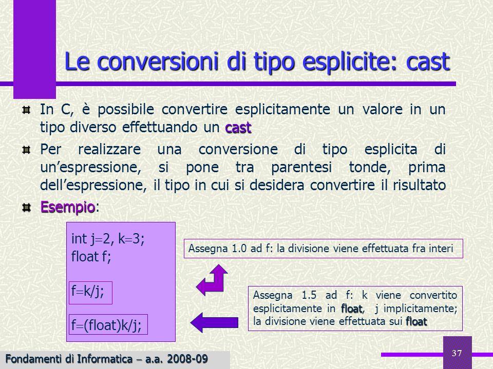 38 tipi enumerativi I tipi enumerativi sono utili quando si vuole definire un insieme preciso di valori che possono essere associati ad una variabile Esempio Esempio: enum {RED, BLUE, GREEN, YELLOW} color; enum {BRIGHT, MEDIUM, DARK} intensity; enum {BRIGHT, MEDIUM, DARK} intensity; enum La sintassi per dichiarare i tipi enumerativi è introdotta dalla parola chiave enum, seguita dallelenco dei nomi delle costanti fra parentesi graffe, seguito dal nome delle variabili Ai nomi delle costanti viene associato un valore intero di default, basato sulla loro posizione nellelenco (a partire da 0) Il compilatore ha il compito di allocare la memoria necessaria per un tipo enumerativo: a color dovrebbe essere allocato un singolo byte (solo quattro possibili valori) I tipi enumerativi Fondamenti di Informatica a.a.