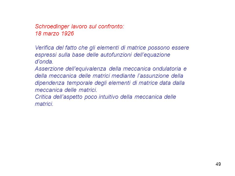 50 Rapporto fra meccanica ondulatoria e meccanica delle matrici