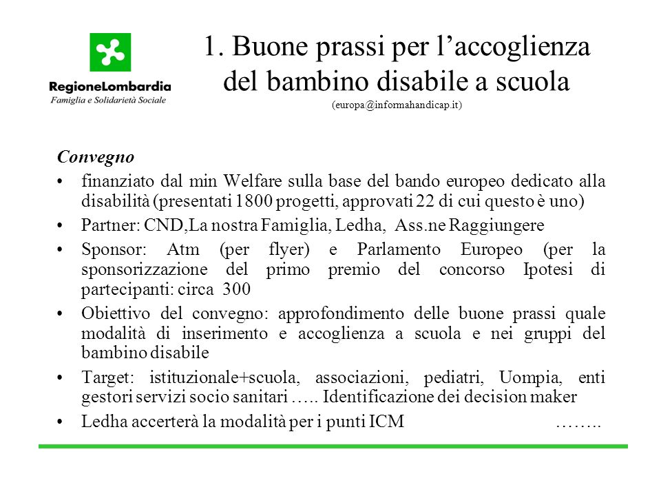 Ipotesi di relazioni (convegno di mezza giornata) Interventi di Abelli, Dutto, Regione Lombardia, Unicef, CND, OMS, Università Cattolica.