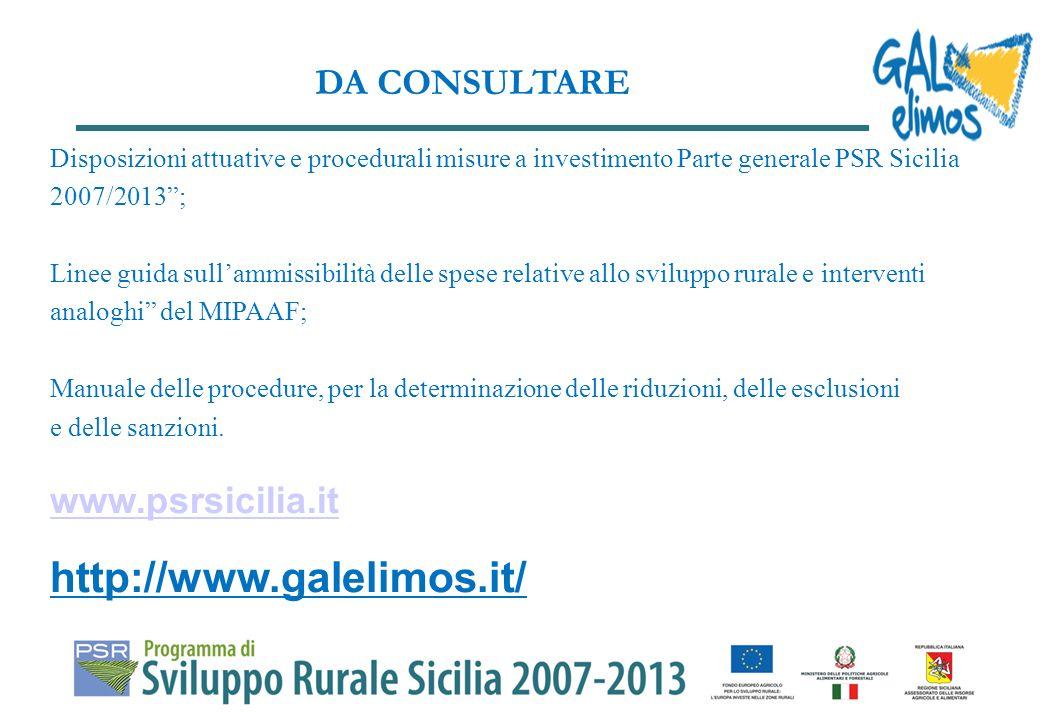 Disposizioni attuative e procedurali misure a investimento Parte generale PSR Sicilia 2007/2013; Linee guida sullammissibilità delle spese relative allo sviluppo rurale e interventi analoghi del MIPAAF; Manuale delle procedure, per la determinazione delle riduzioni, delle esclusioni e delle sanzioni.